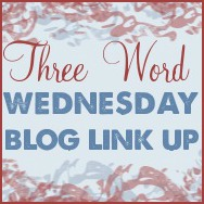 ThreeWordWednesday