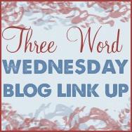 ThreeWordWednesday